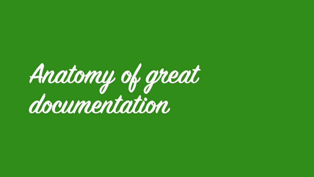 Anatomy of great documentation