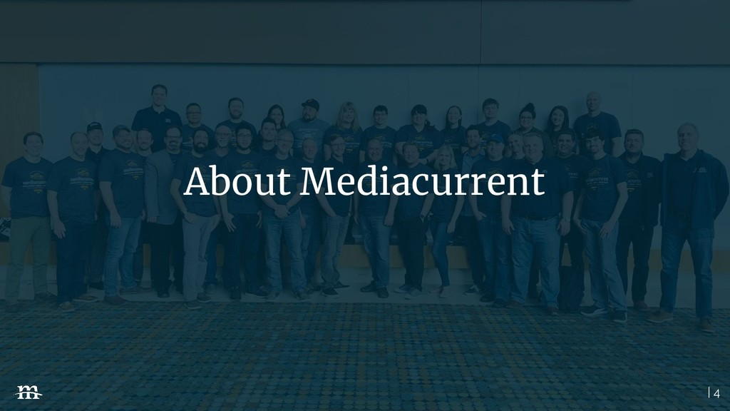 | 4 About Mediacurrent