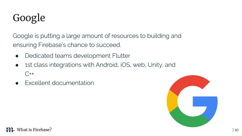 | 10 Google ● ● ● What is Firebase?