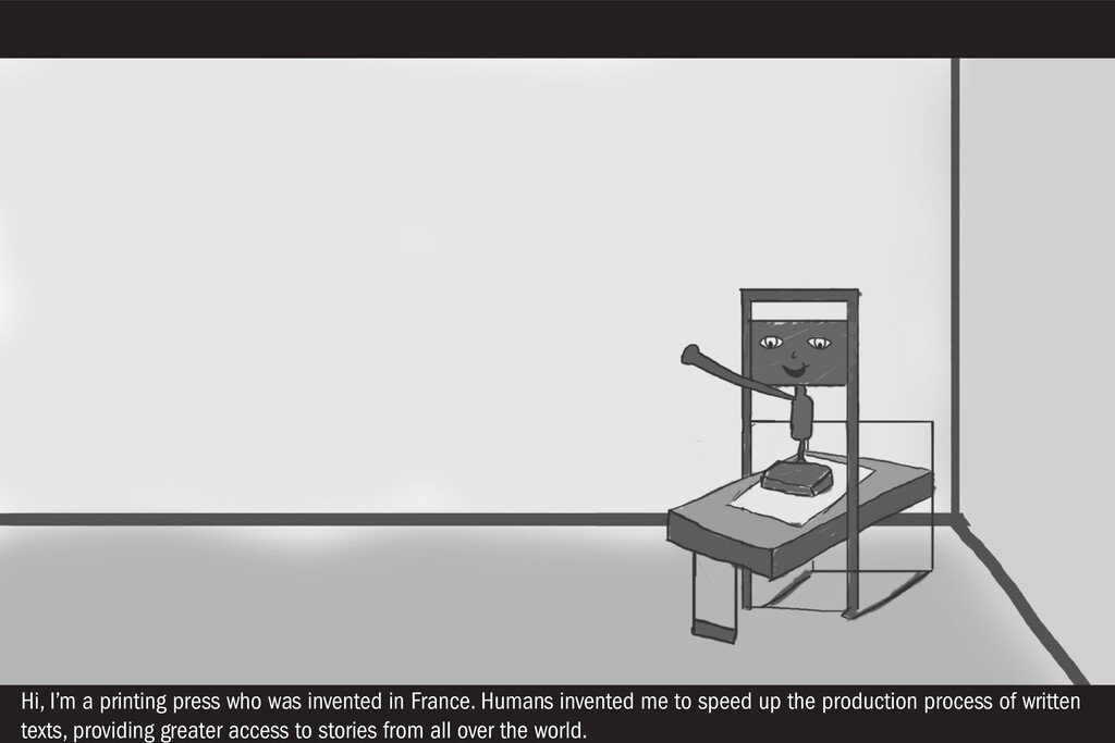 Hi, I'm a printing press who was invented in Fr...