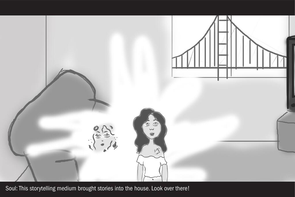 Soul: This storytelling medium brought stories ...