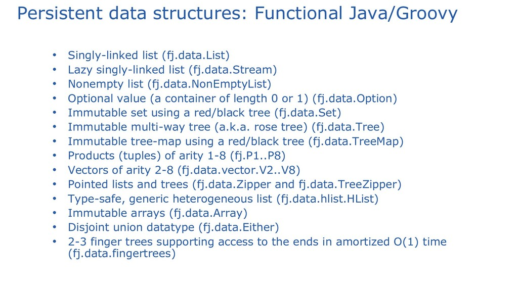 Persistent data structures: Functional Java/Gro...