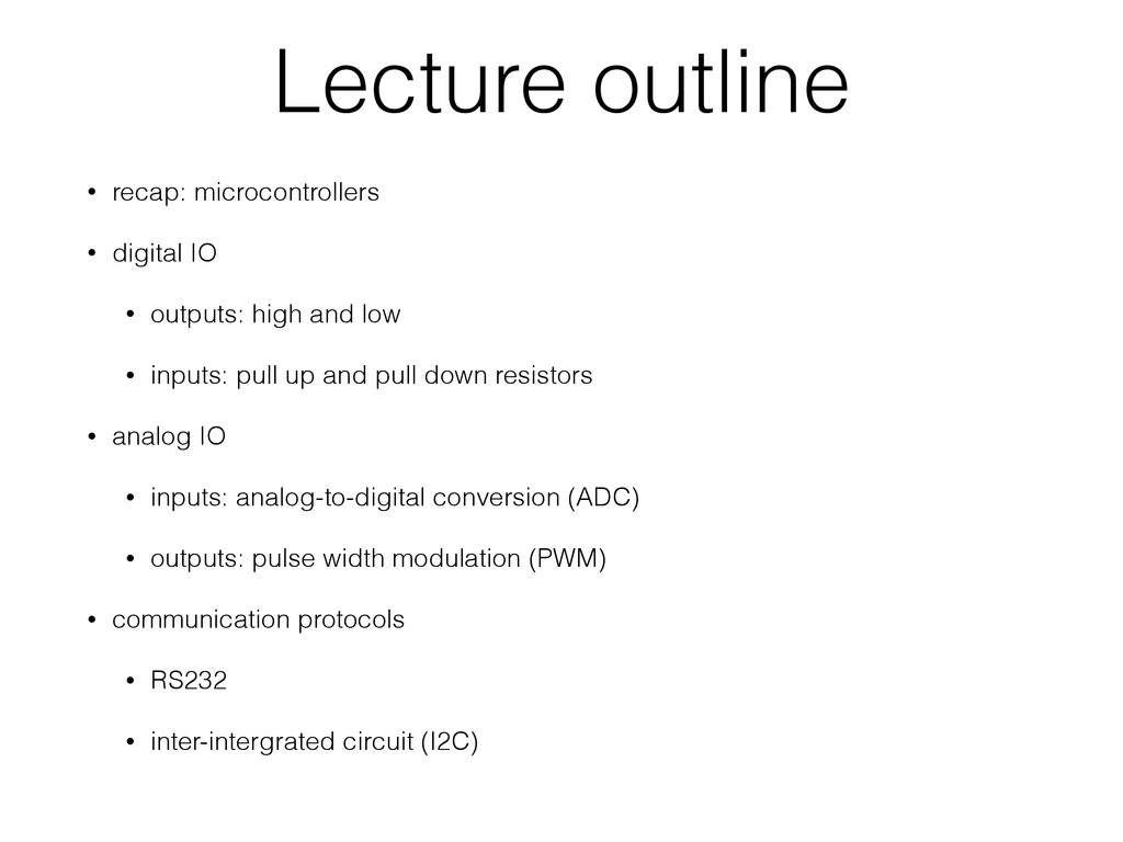 Lecture outline • recap: microcontrollers • dig...