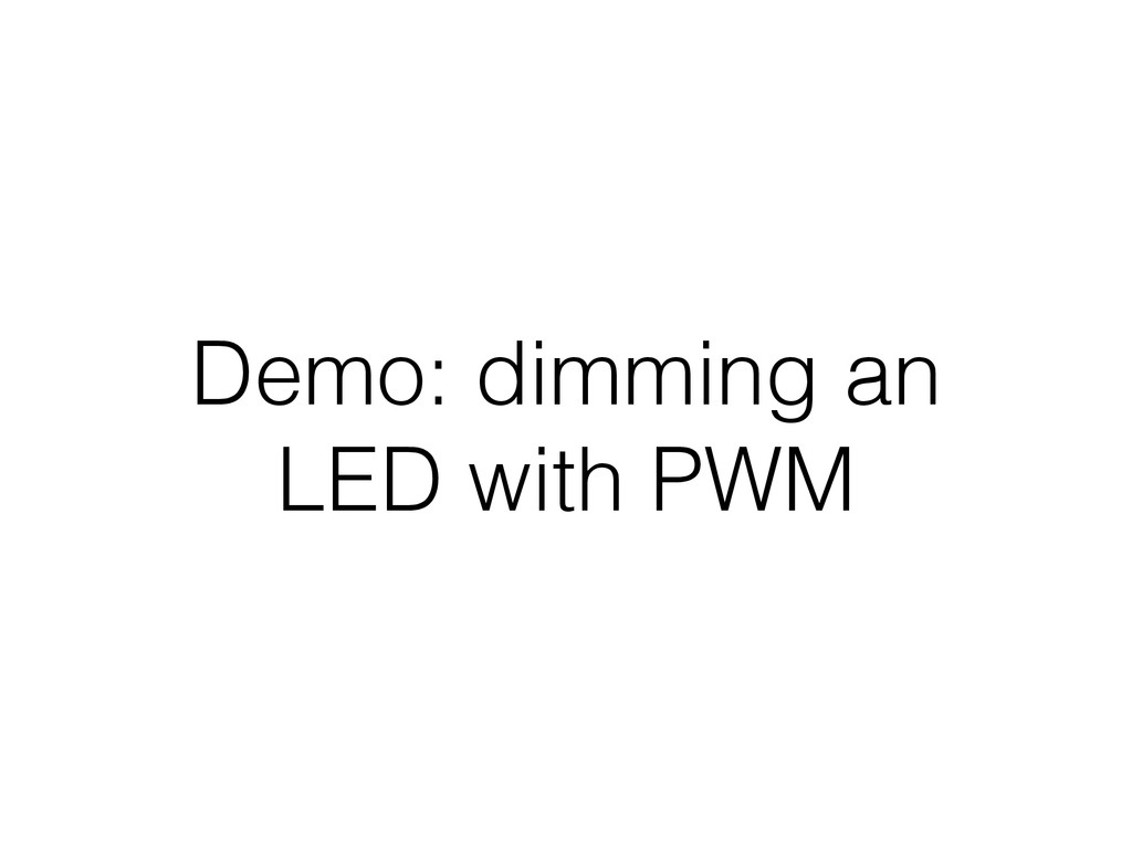 Demo: dimming an LED with PWM