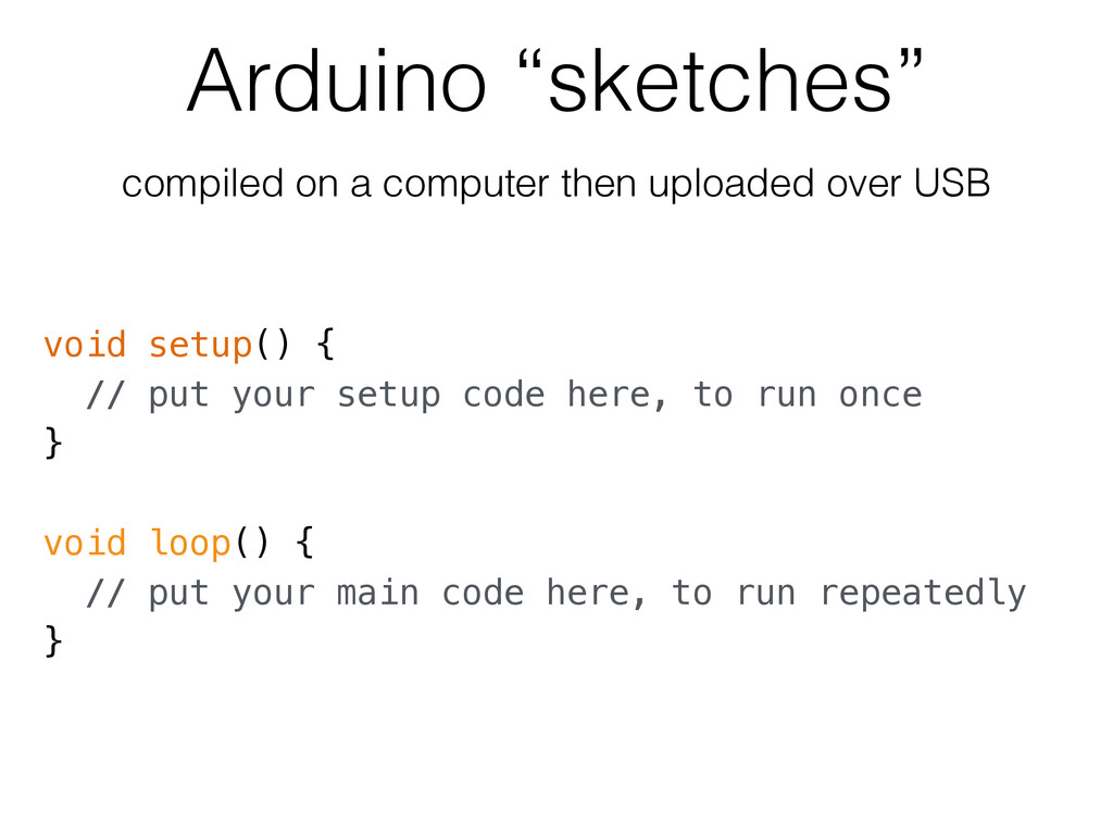 "Arduino ""sketches"" void setup() { // put your s..."