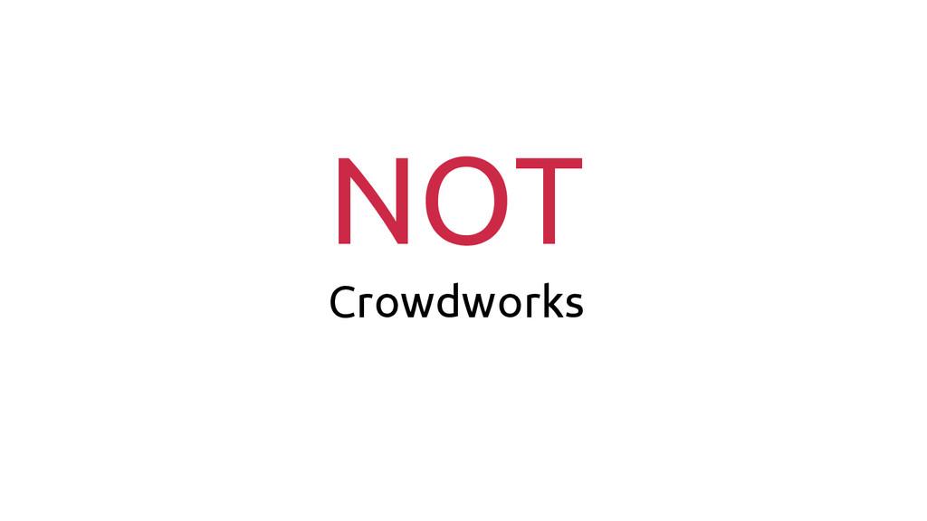 NOT Crowdworks