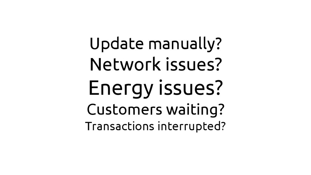 Update manually? Network issues? Energy issues?...