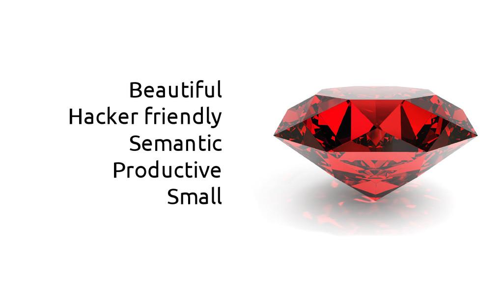 Beautiful Hacker friendly Semantic Productive S...