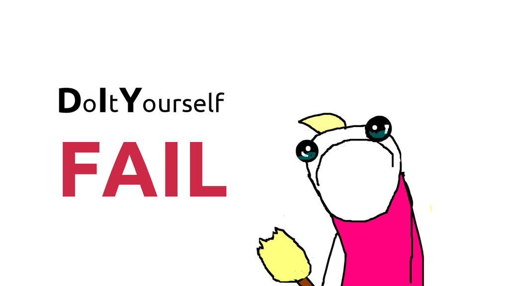 DoItYourself FAIL