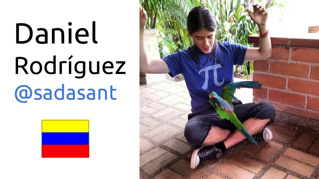 Daniel Rodríguez @sadasant