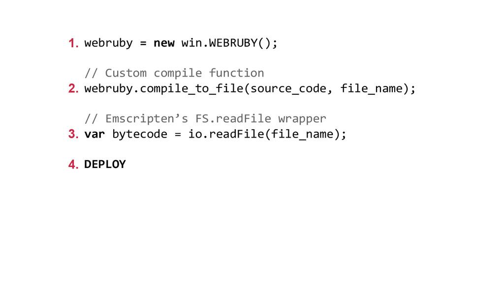 webruby = new win.WEBRUBY(); // Custom compile ...