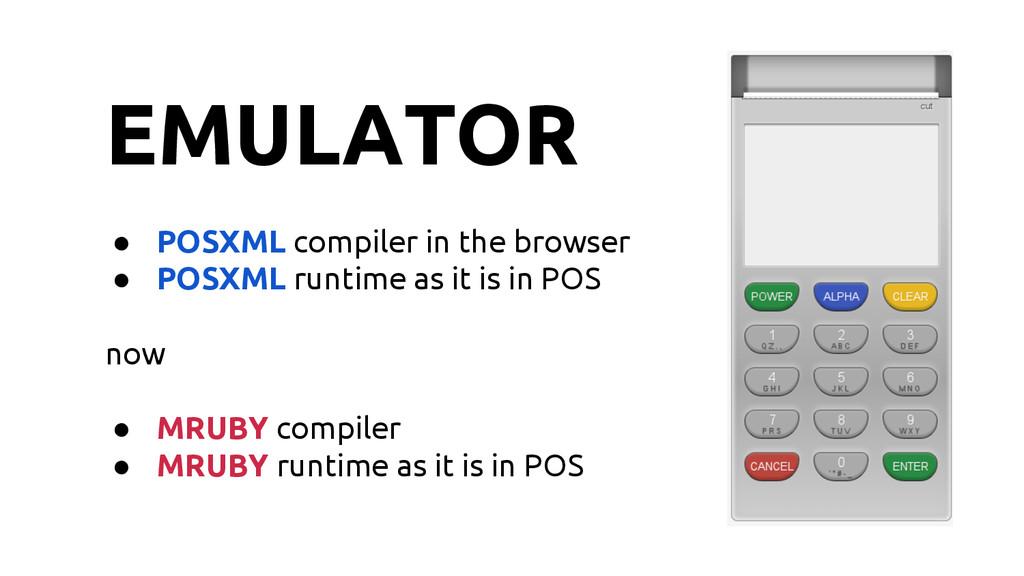 EMULATOR ● POSXML compiler in the browser ● POS...