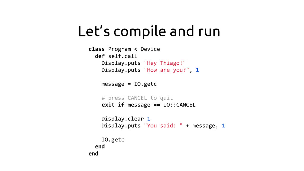 Let's compile and run class Program < Device de...