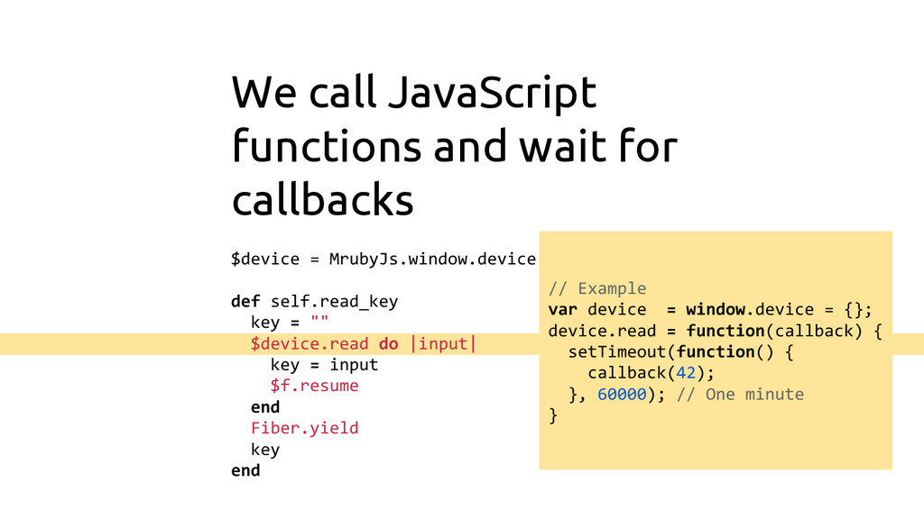 We call JavaScript functions and wait for callb...