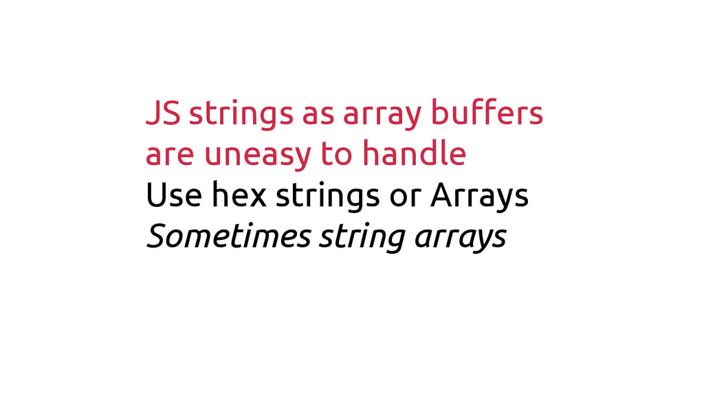 JS strings as array buffers are uneasy to handl...