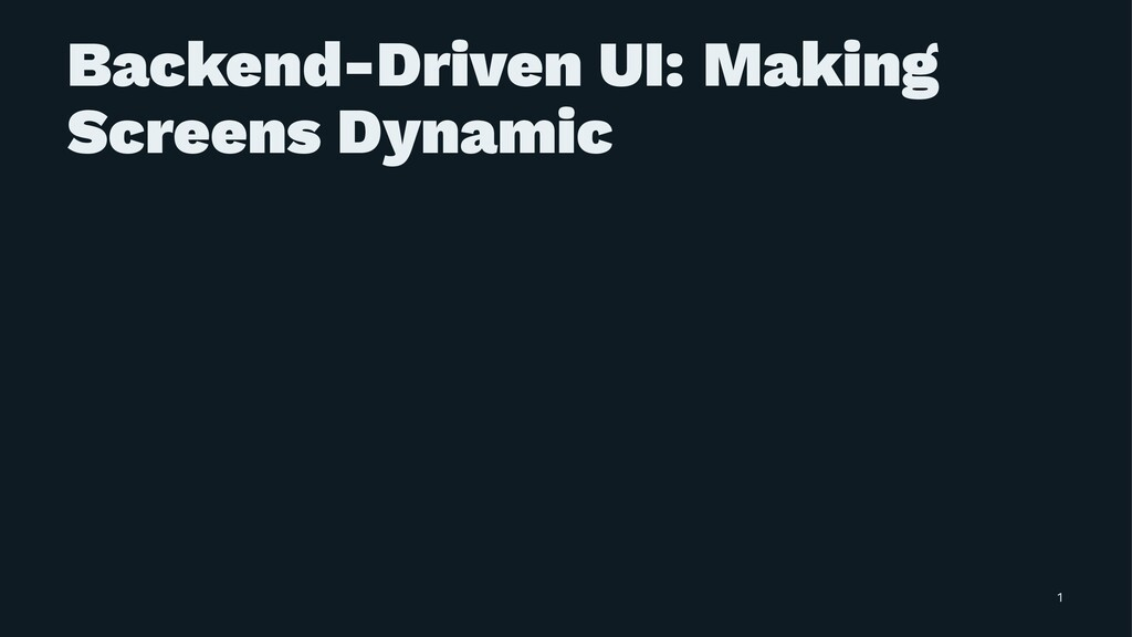 Backend-Driven UI: Making Screens Dynamic 1