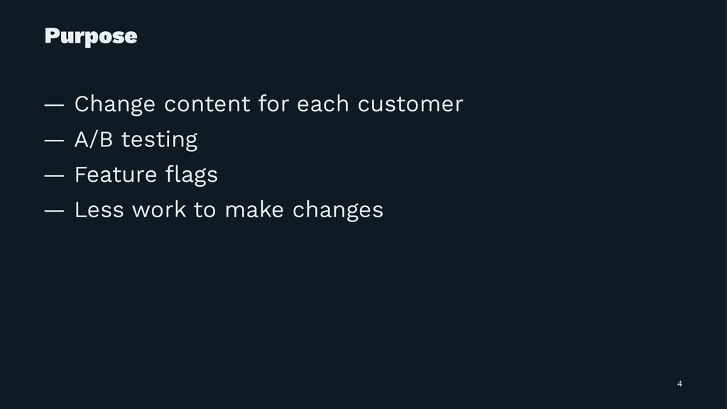 Purpose — Change content for each customer — A/...