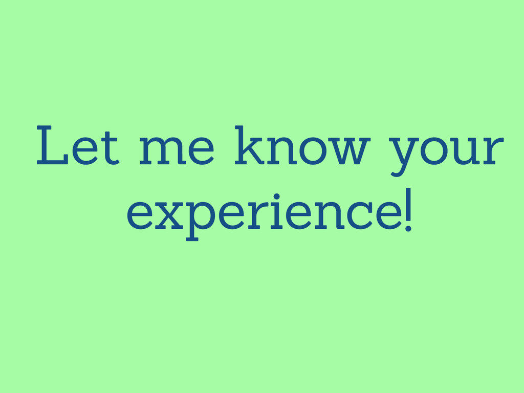 Let me know your experience!