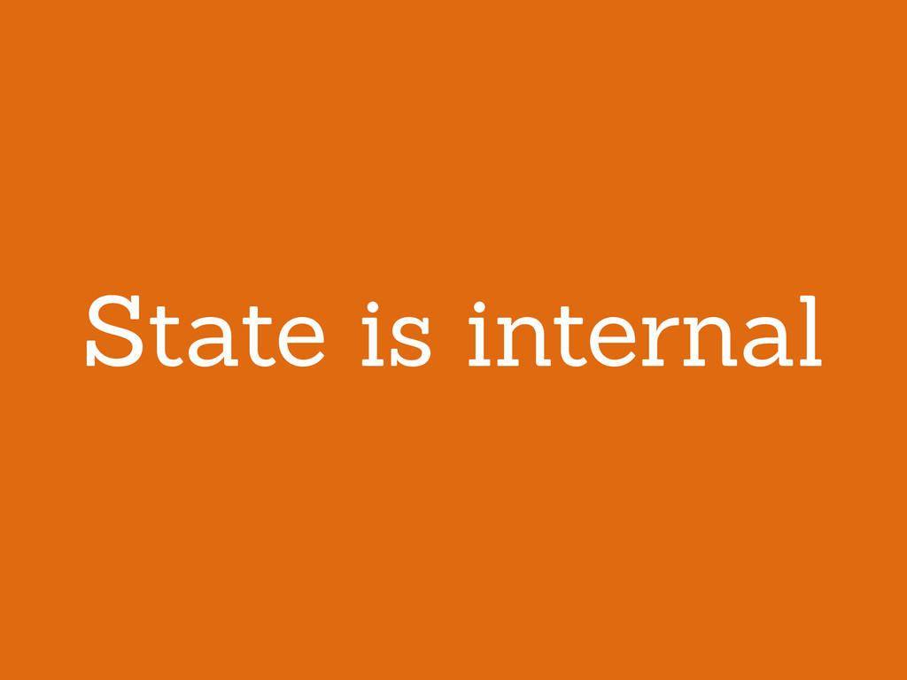 State is internal