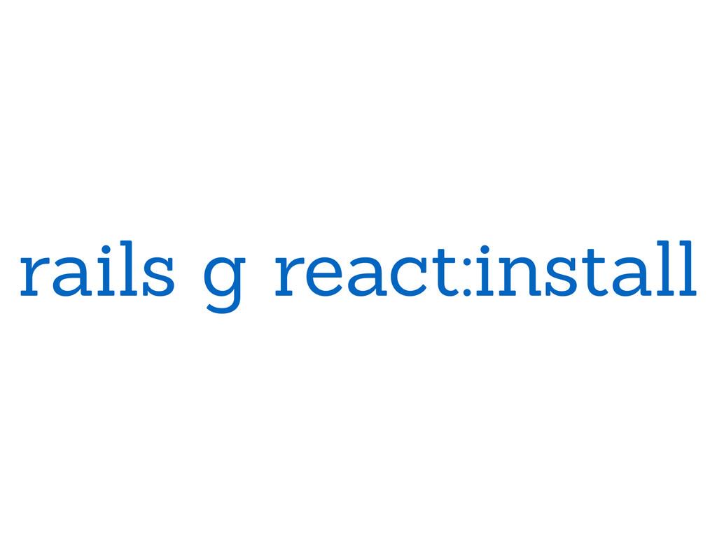 rails g react:install