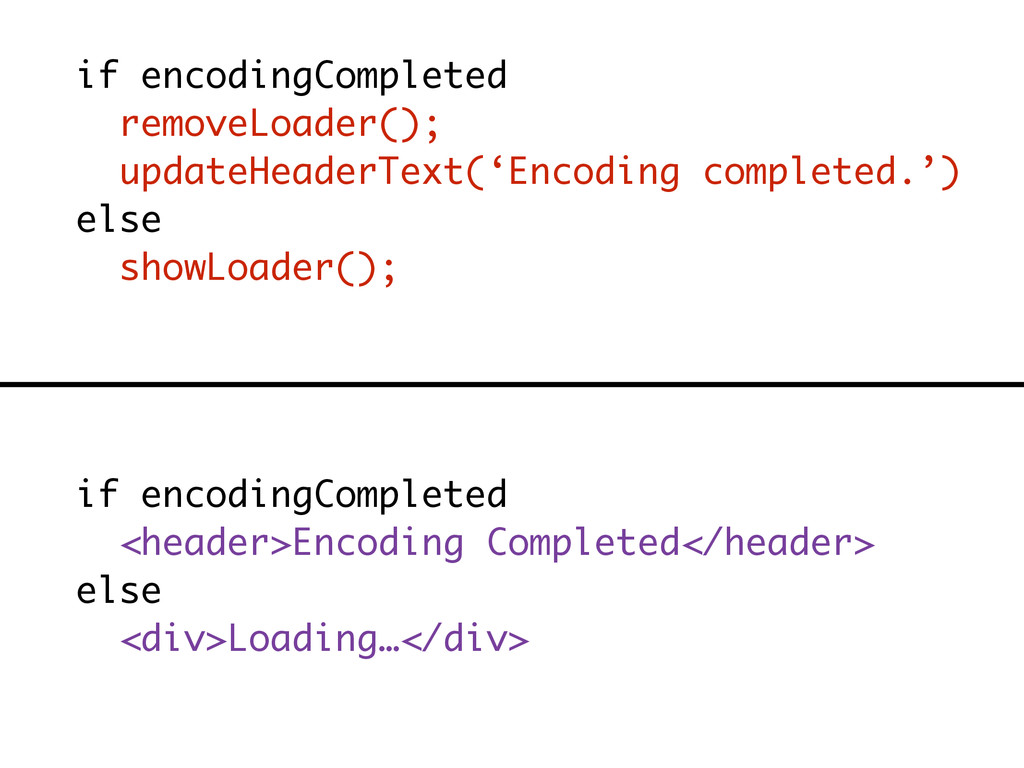if encodingCompleted removeLoader(); updateHead...