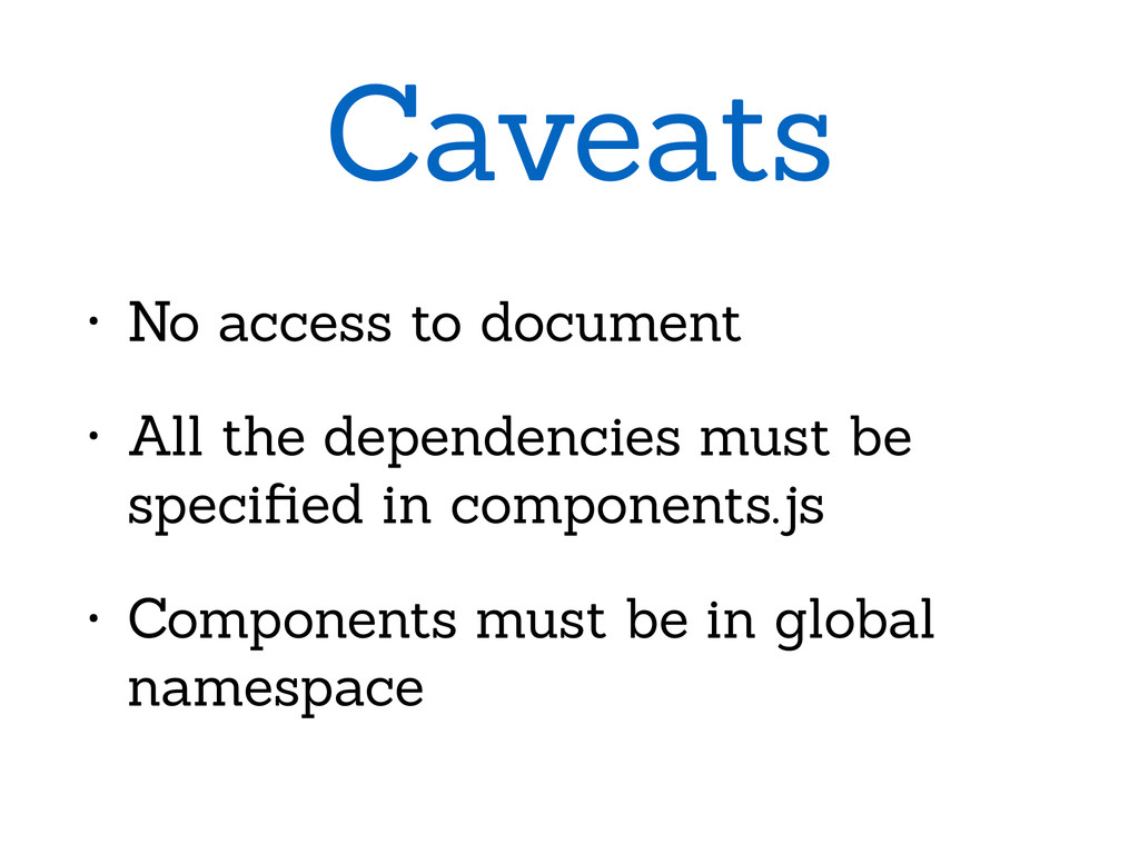 Caveats • No access to document • All the depen...