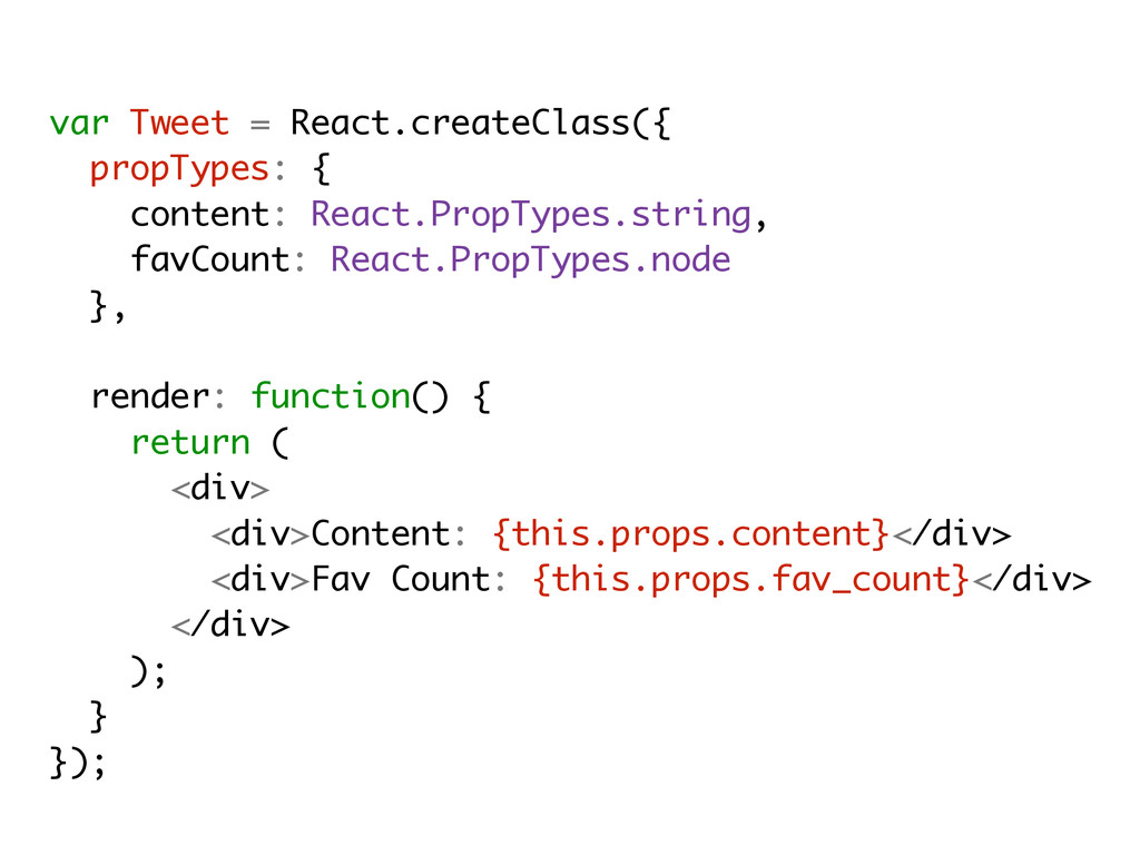 var Tweet = React.createClass({ propTypes: { co...