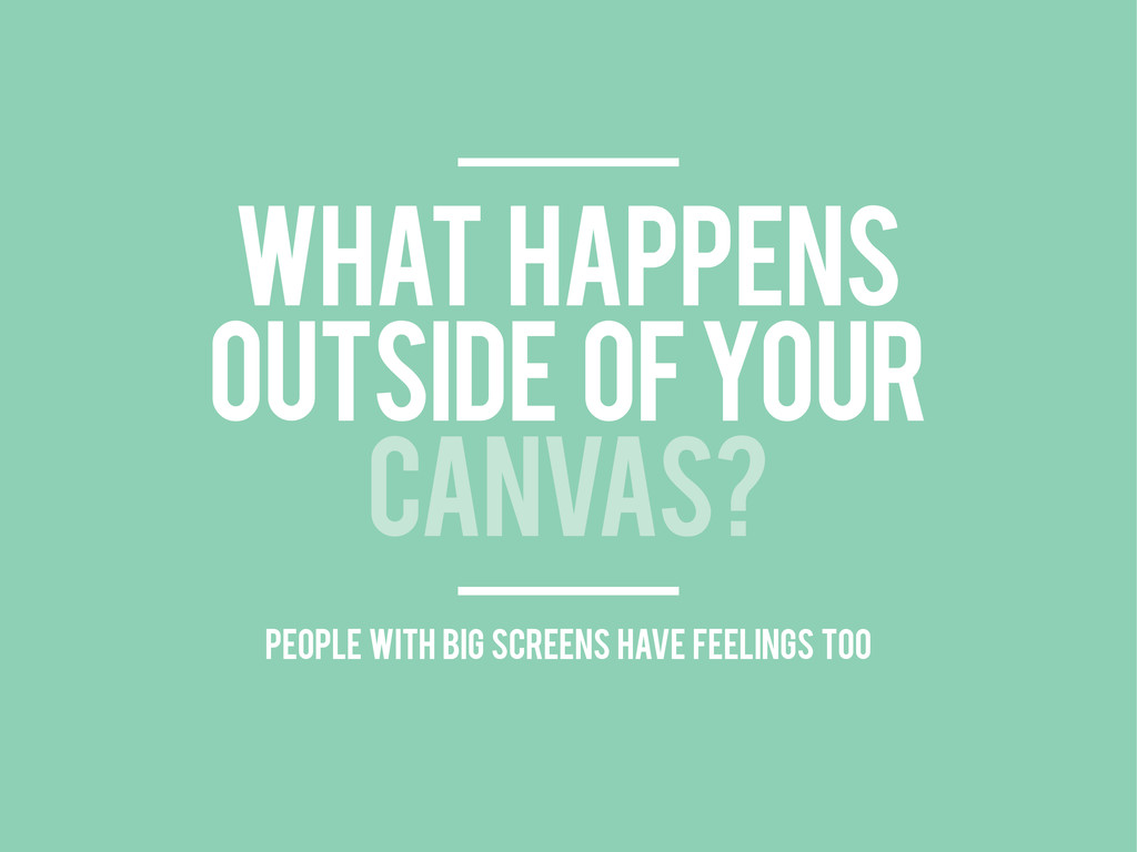WHAT HAPPENS OUTSIDE OF YOUR CANVAS? people wit...