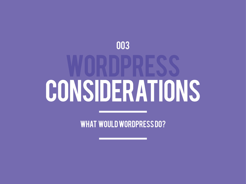 WORDPRESS CONSIDERATIONS 003 what would wordpre...