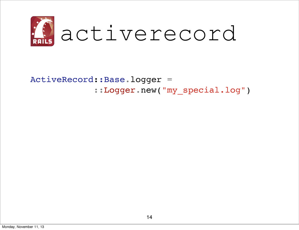 activerecord 14 ActiveRecord::Base.logger = ::L...