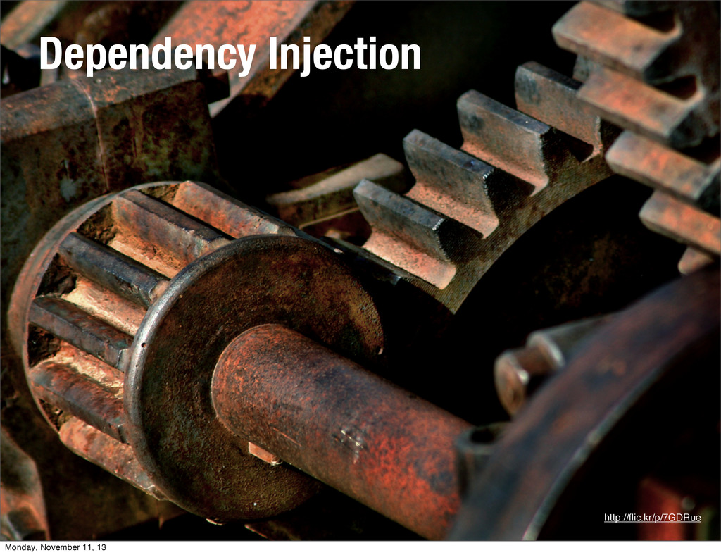 15 http://flic.kr/p/7GDRue Dependency Injection ...