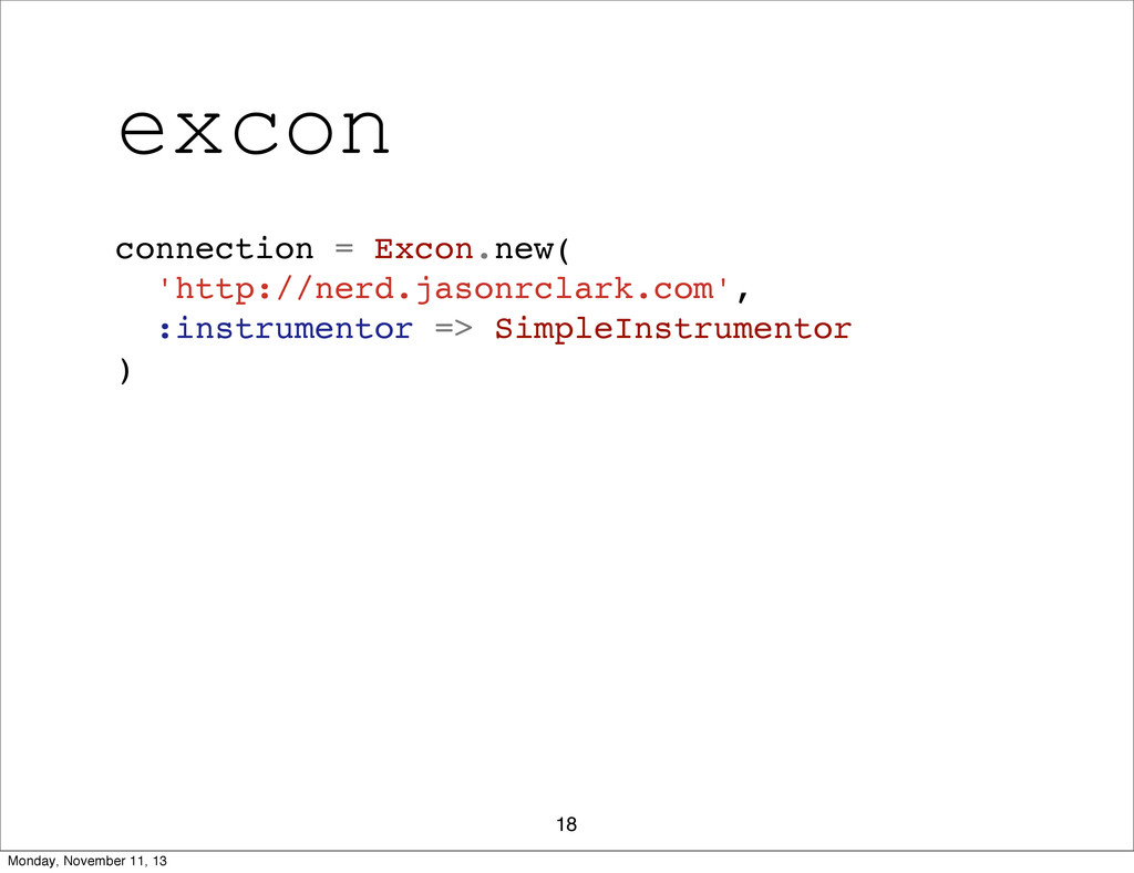 excon 18 connection = Excon.new( 'http://nerd.j...
