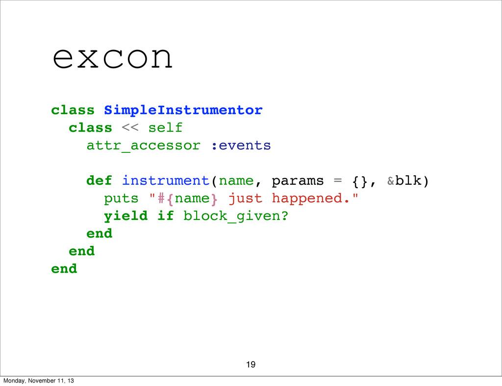 excon 19 class SimpleInstrumentor class << self...