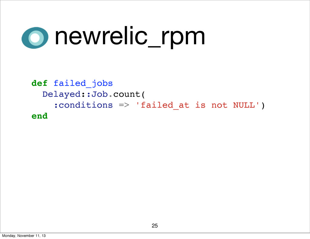 25 newrelic_rpm def failed_jobs Delayed::Job.co...