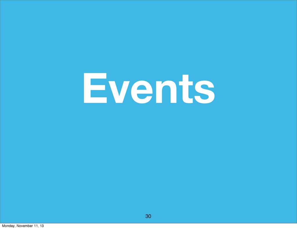 Events 30 Monday, November 11, 13