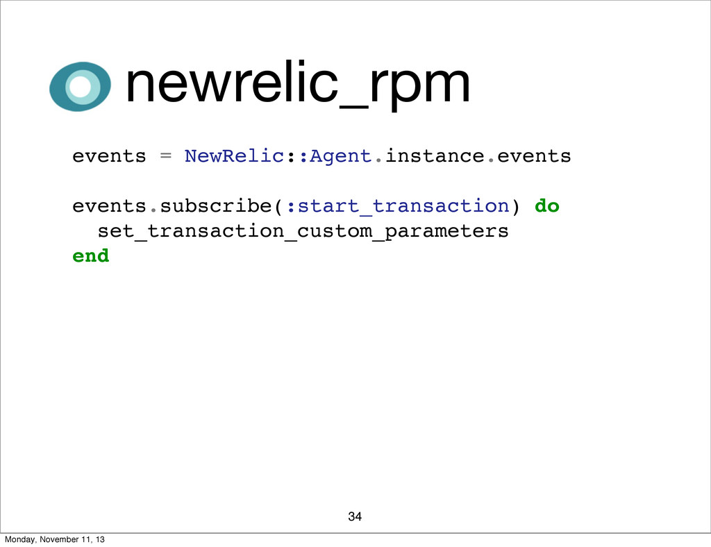 34 newrelic_rpm events = NewRelic::Agent.instan...