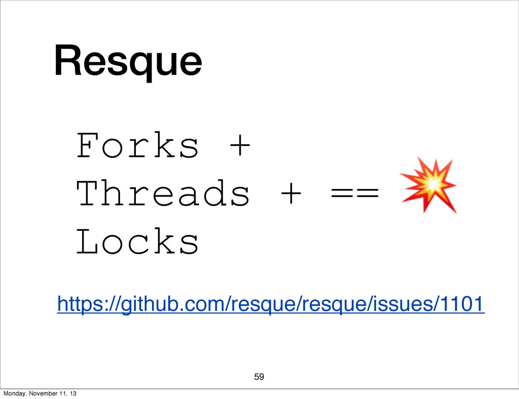 59 https://github.com/resque/resque/issues/1101...