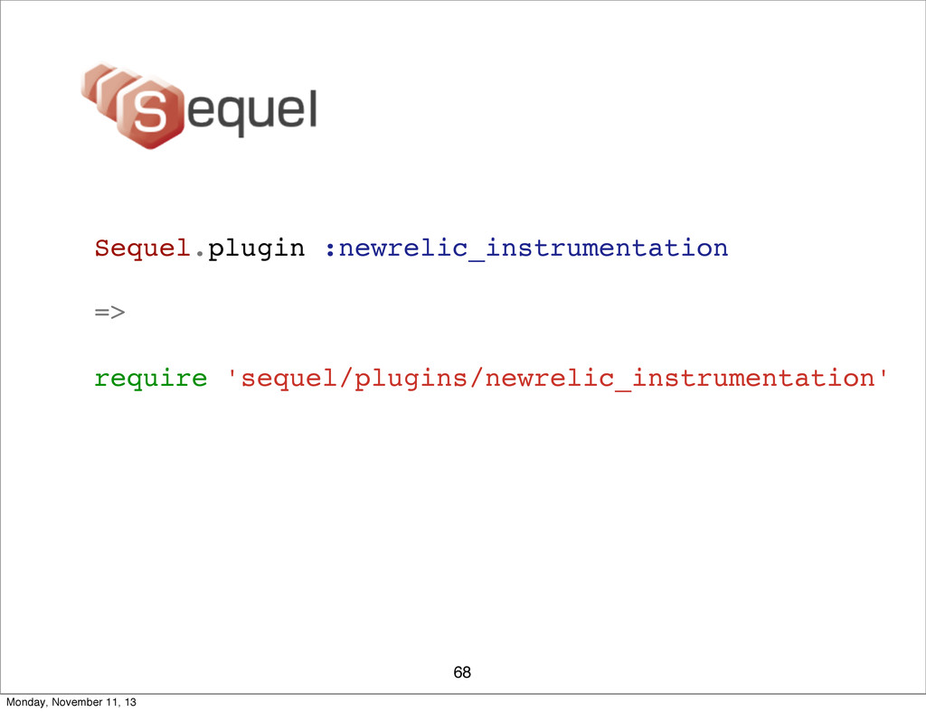 68 Sequel.plugin :newrelic_instrumentation => r...