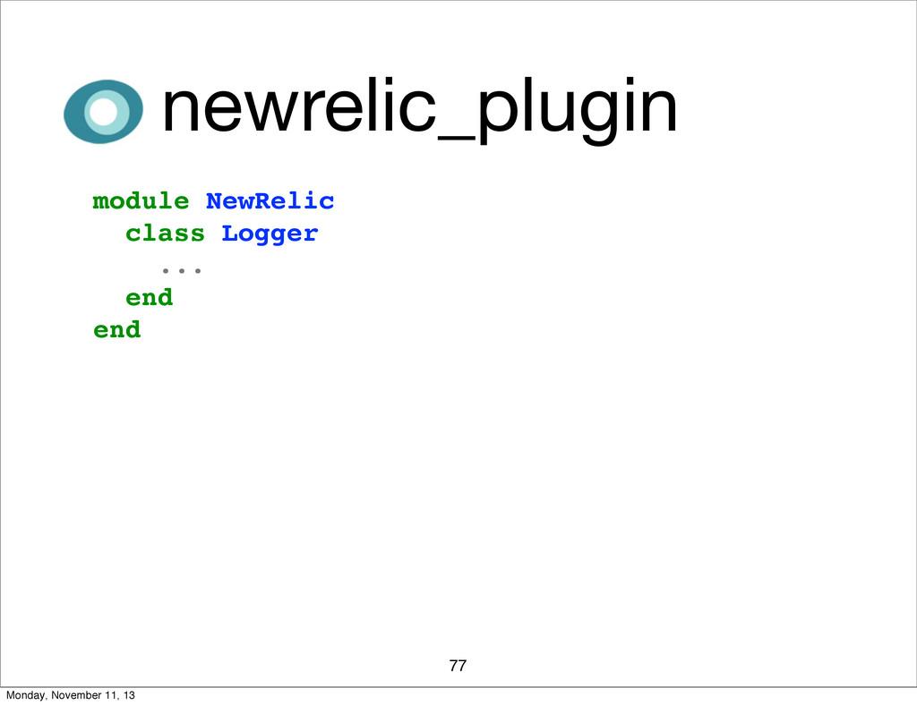 77 newrelic_plugin module NewRelic class Logger...