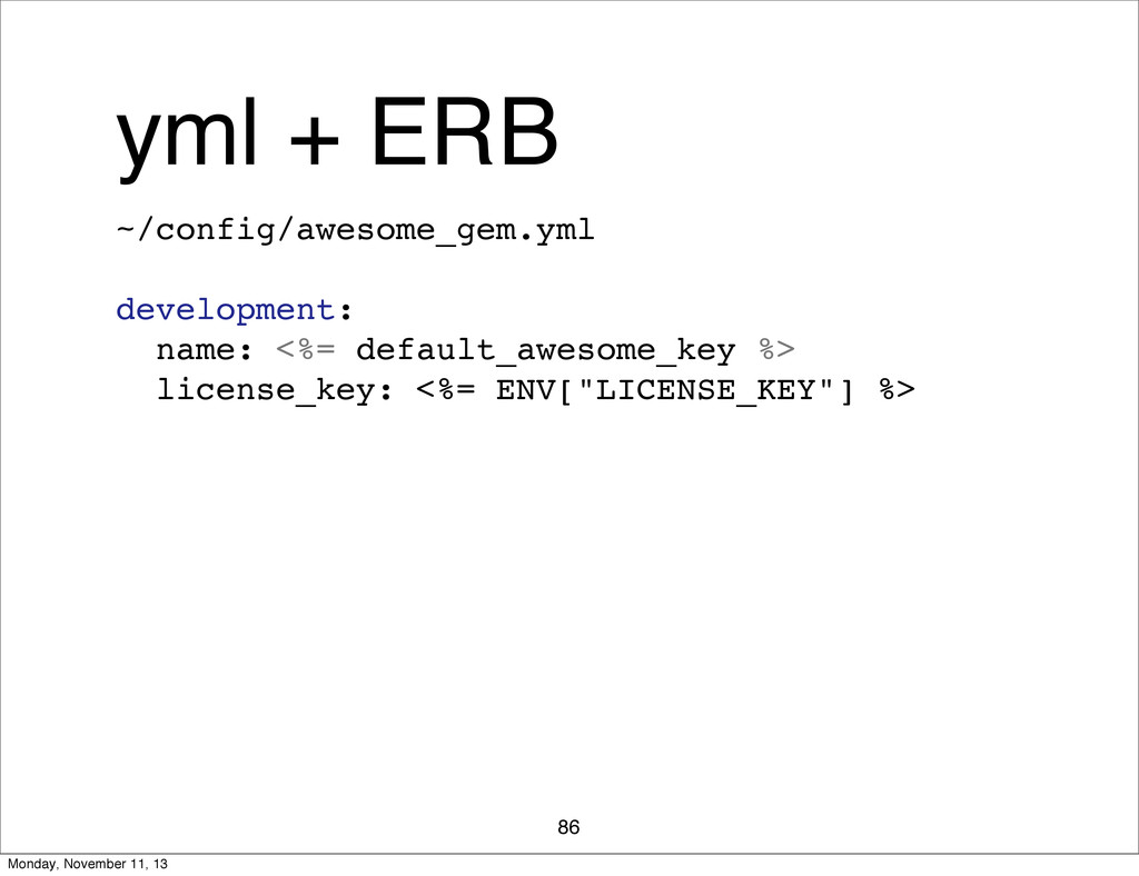 yml + ERB 86 ~/config/awesome_gem.yml developme...
