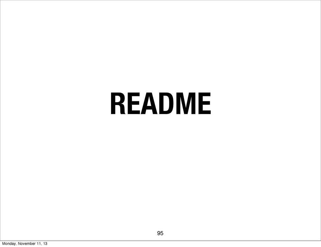 README 95 Monday, November 11, 13