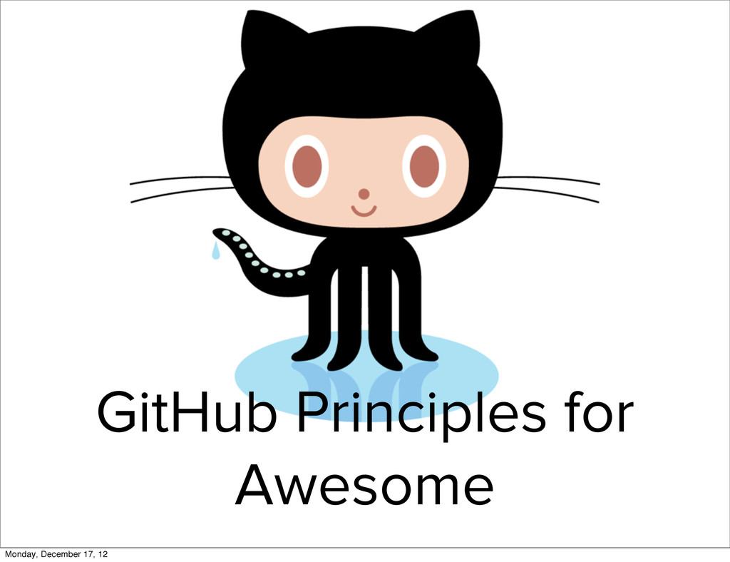GitHub Principles for Awesome Monday, December ...