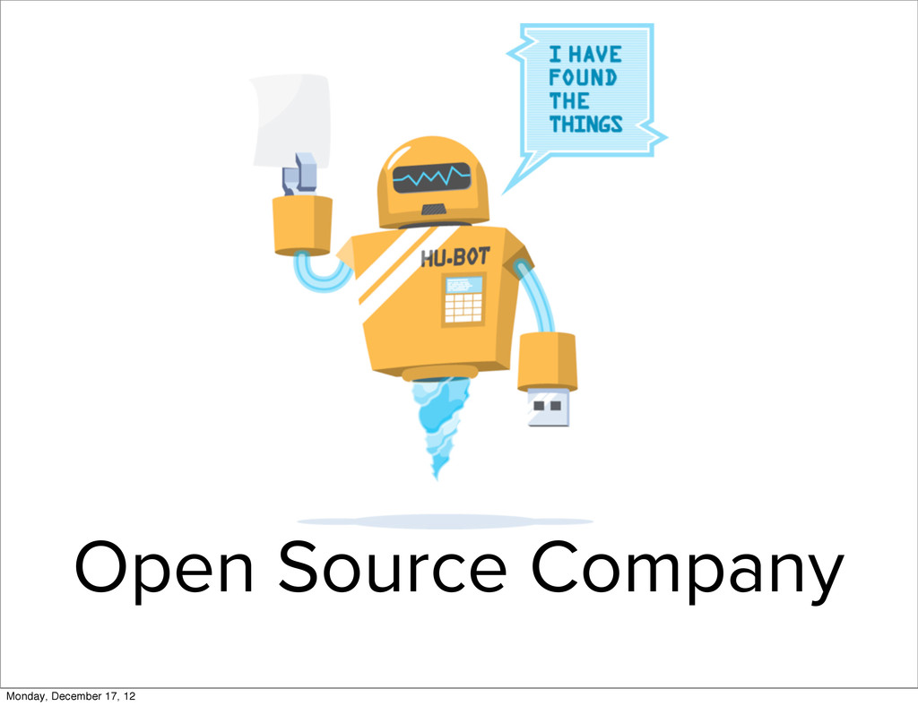 Open Source Company Monday, December 17, 12