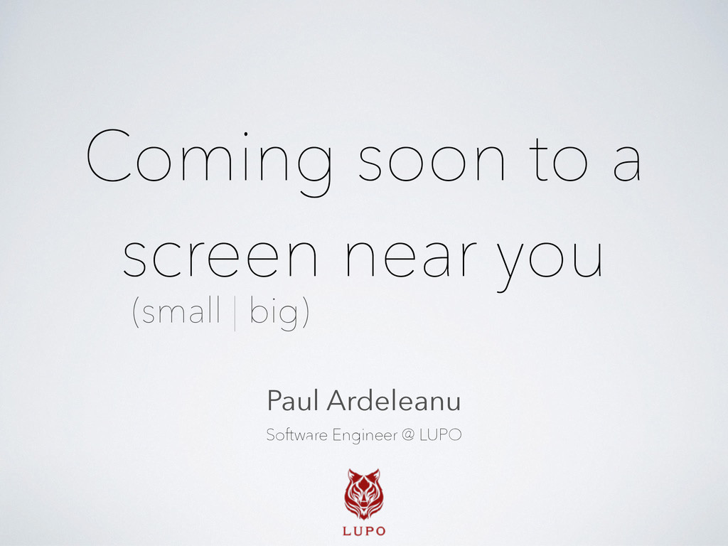 Coming soon to a screen near you (small | big) ...