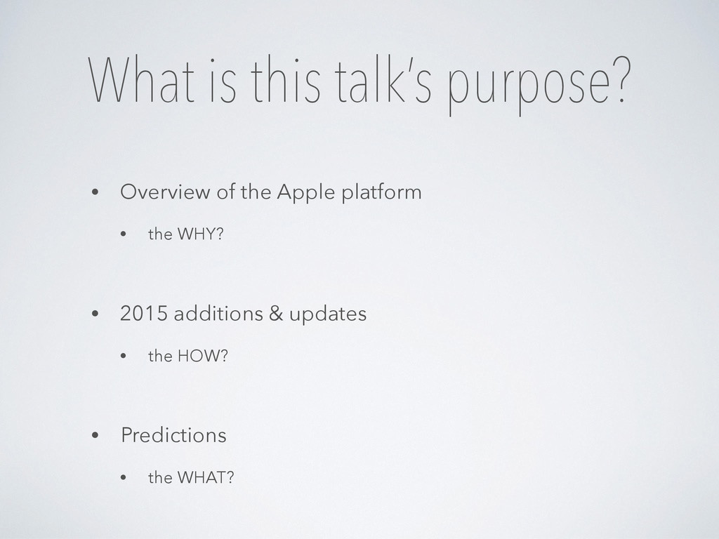 What is this talk's purpose? • Overview of the ...