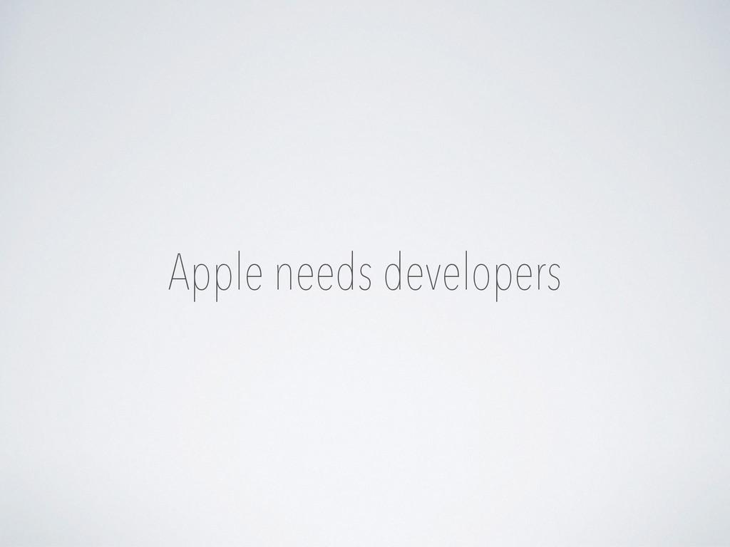 Apple needs developers