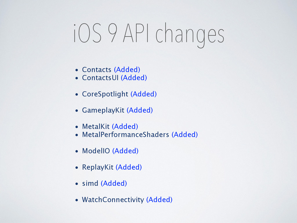 iOS 9 API changes • Contacts (Added) • Contacts...