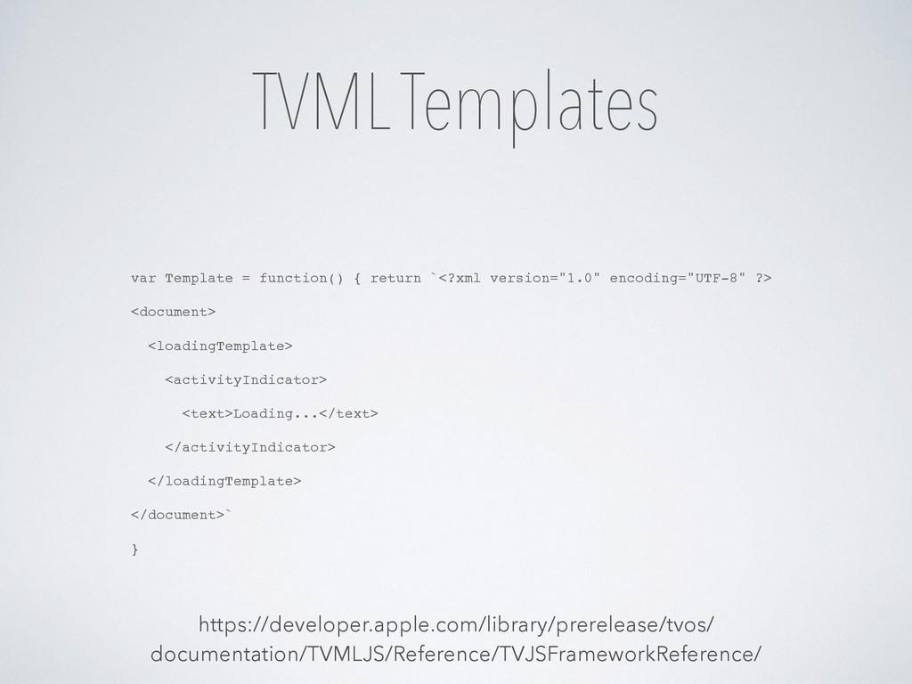 TVML Templates var Template = function() { retu...