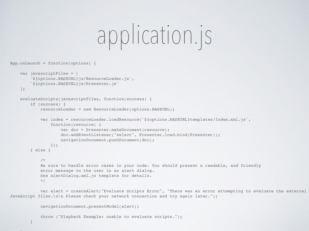 application.js App.onLaunch = function(options)...
