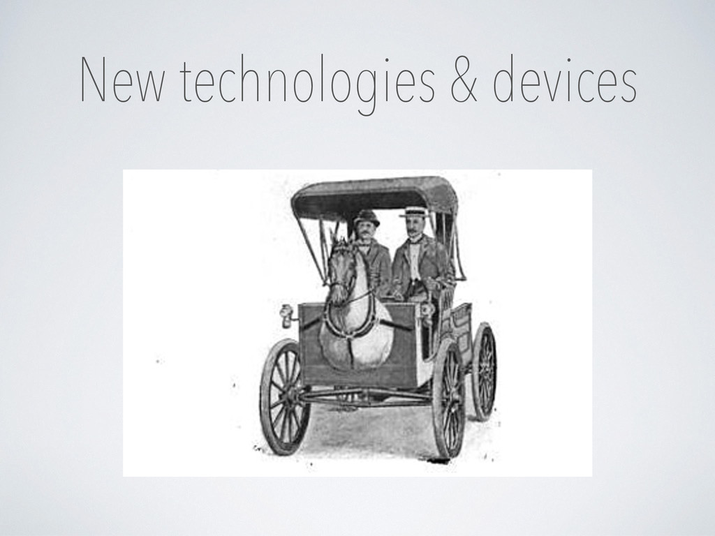 New technologies & devices